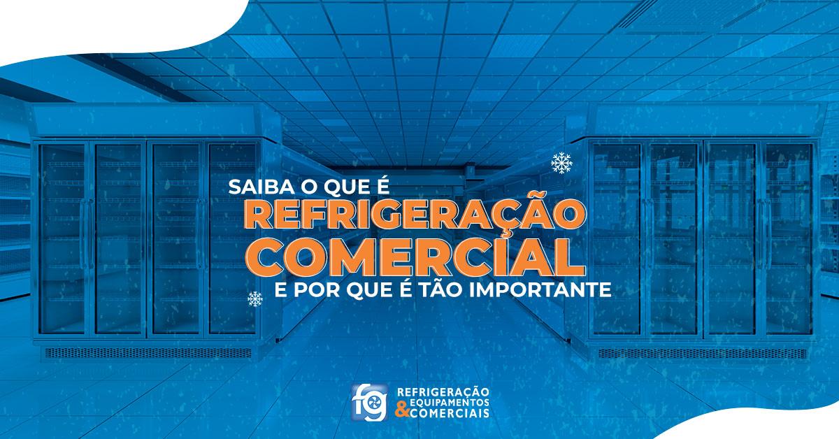 Invista no seu negócio: saiba o que é refrigeração comercial e por que é tão importante